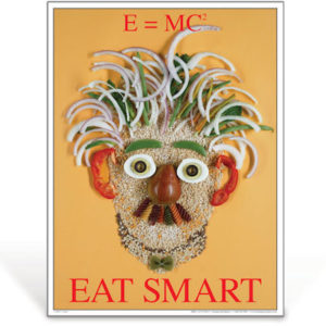 Eat Smart - Einstein - E=mc2 - nutrition education poster
